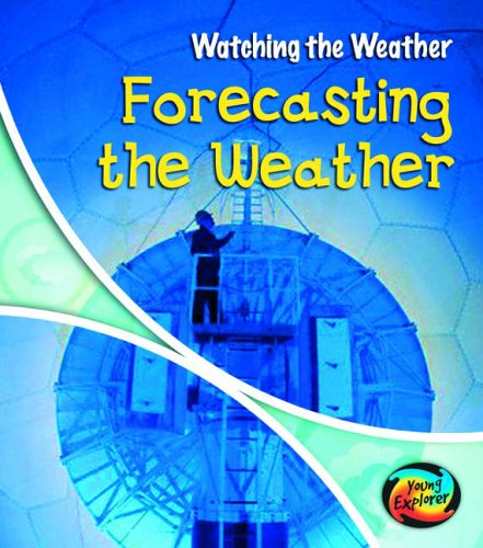9780431190358: Forecasting the Weather (Watching the Weather)