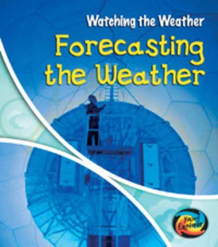 9780431190402: Hye Watching the Weather Forecasting the Weather
