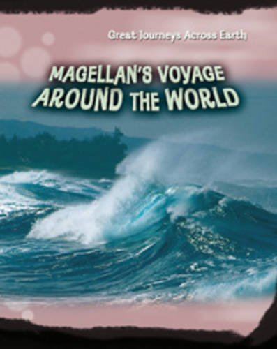 9780431191249: Magellan's Voyage Around the World (Great Journeys) (Great Journeys Across Earth)
