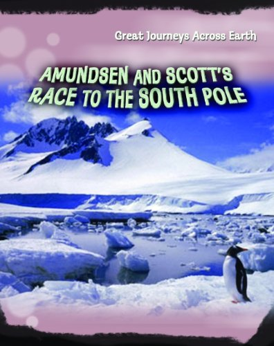 9780431191300: Amundsen and Scott's Race to the South Pole (Great Journeys Across Earth)