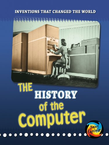 9780431191546: The History of the Computer (Young Explorer: Inventions that Changed the World)