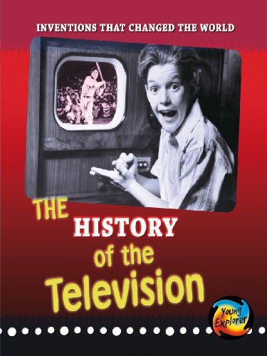 9780431191560: History of the Television (Inventions That Changed the World) (Young Explorer: Inventions That Changed the World)