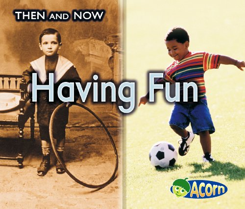 9780431191935: Having Fun (Then and Now)