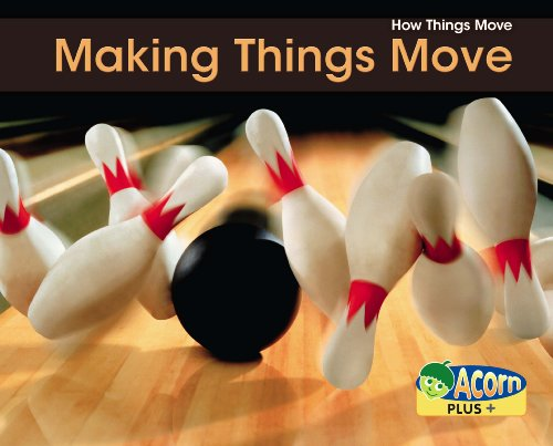9780431193953: Making Things Move (Acorn Plus: Physical Science)
