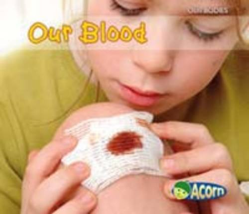9780431195070: Our Blood (Our Bodies)