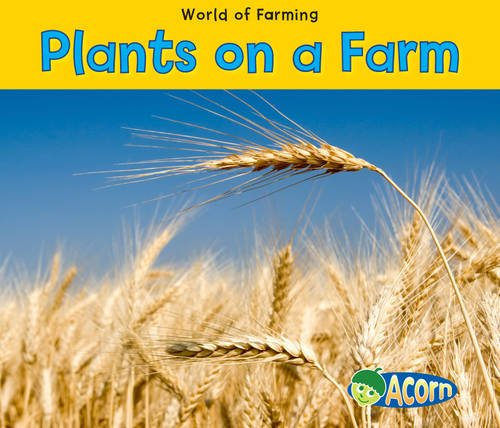 9780431195575: Plants on a Farm (Acorn: World of Farming)