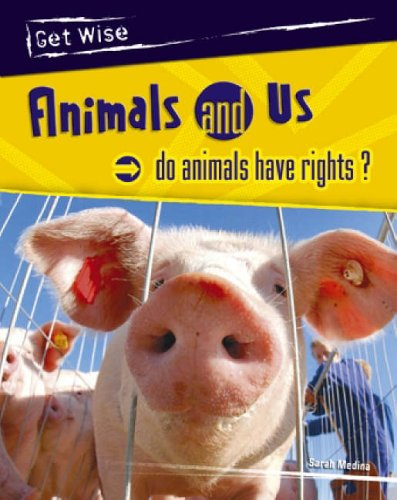 9780431210322: Get Wise: Animal and Us: Do Animals have rights? Hardback