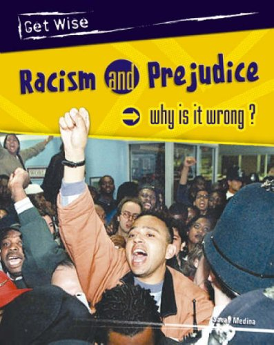 9780431210339: Get Wise: Racism and Prejudice: Why is it wrong? Hardback