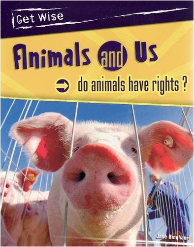 9780431210384: Animals & Us. Do Animals Have Rights?: Do Animals Have Rights (Get Wise)
