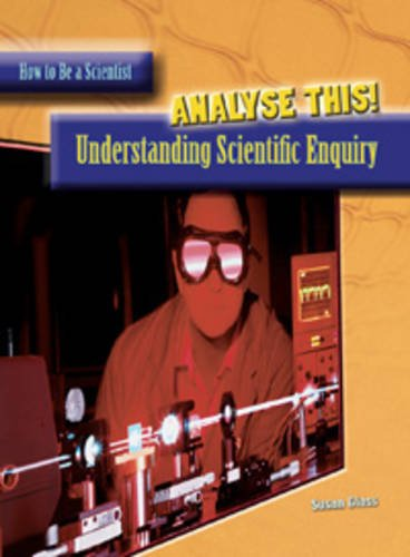 9780431906812: Analyze This!: Understanding Scientific Inquiry (How to Be a Scientist)