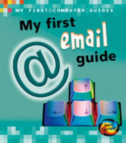 9780431907031: My First Email Guide (Young Explorer: My First Computer Guides)