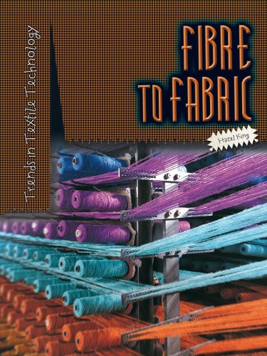 Fibre to Fabric (Trends in Textile Technology): King, Hazel
