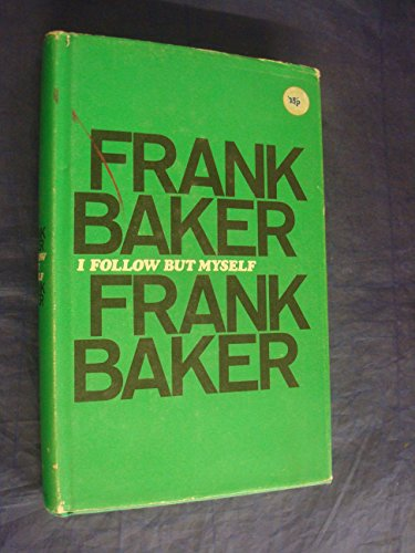 I Follow But Myself (0432011005) by Baker, Frank