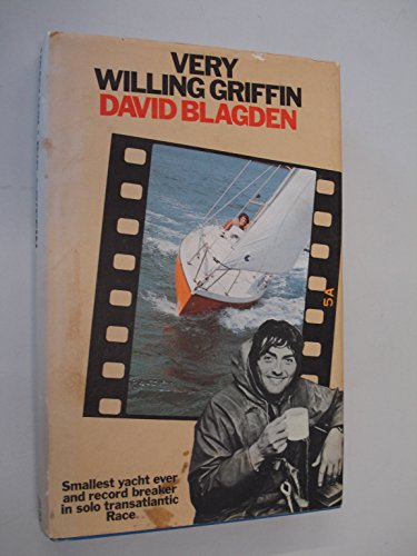 9780432014257: Very Willing Griffin: The story of the smallest boat ever to compete in the Singlehanded Transatlantic Race