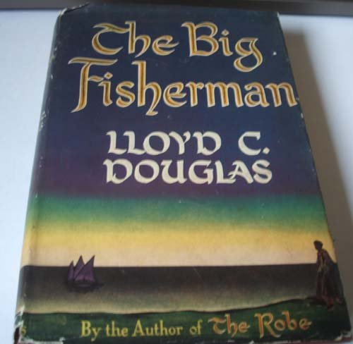 Big Fisherman: Lloyd C. Douglas