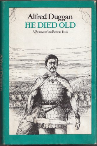 He Died Old (0432034757) by Alfred Duggan