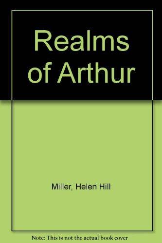 Realms of Arthur: Hill Miller, Helen: