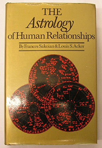 9780432140918: Astrology of Human Relationships: Techniques for Guiding or Evaluating Your Personal, Social and Business Relationships