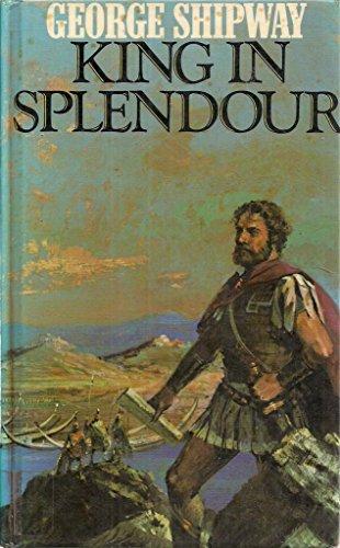 9780432147580: King in Splendour