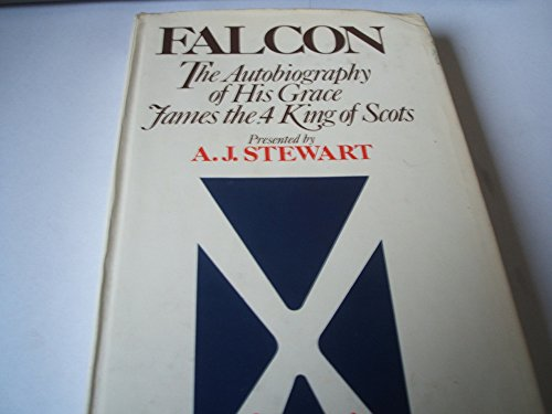 9780432157305: Falcon: The Autobiography of His Grace James IV, King of Scots