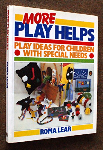 More Play Helps: Play Ideas for Children: Lear, Roma