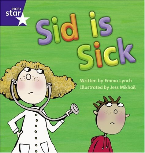9780433002659: Sid Is Sick (Rigby Star Phonic Readers)