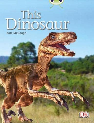 This Dinosaur: (Yellow B) NF (BUG CLUB): McGough, Ms Kate