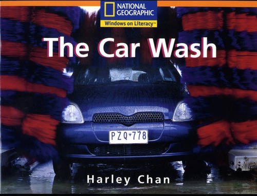 9780433008514: National Geographic Windows on Literacy: Year 2 Orange Independent Reader - the Car Wash (National Geographic Windows on Literacy)