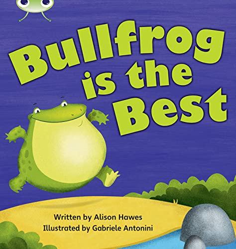 9780433019404: Bug Club Phonics Bug Set 18 Bullfrog is the Best