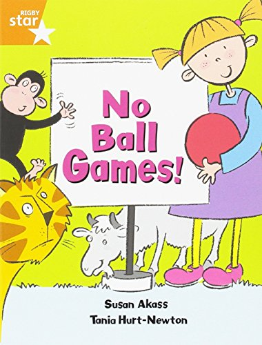 No Ball Games: Orange Year 2 /: Ms Susan Akass