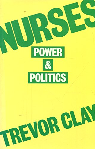 9780433060055: Nurses: Power and Politics