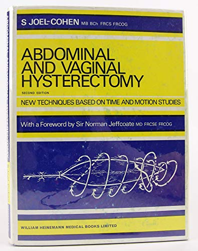 Abdominal and Vaginal Hysterectomy New techniquest Based on time and motion Studies: joel-Cohen, S.