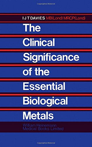 Clinical Significance of the Essential Biological Metals, The: Davies, I.J.T.