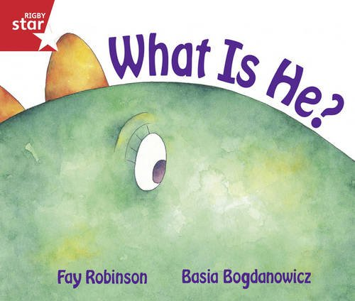 Rigby Star Guided Reception/P1 Red Level: What is He? (6 Pack) Framework Edition (9780433074380) by Fay Robinson