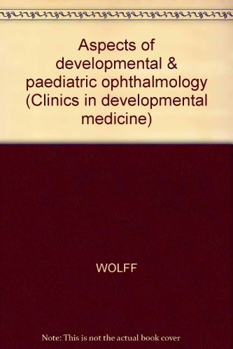 Aspects of Developmental & Paediatric Ophthalmology. [Little: Gardiner, Peter, Ronald