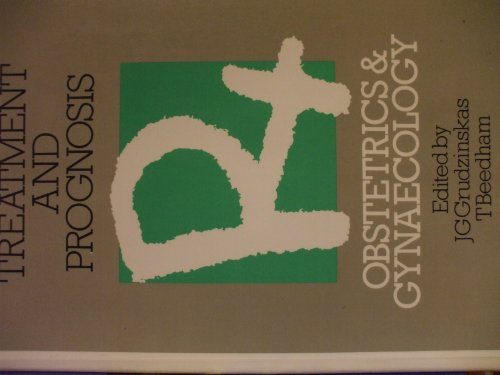 Treatment and Prognosis : Obstetrics & Gynaecology: Grudzinskas, J.G. & Beedham, T. [Editors]