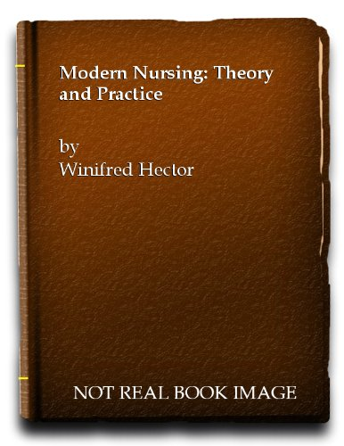 MODERN NURSING THEORY AND PRACTICE.: Hector, Winifred.