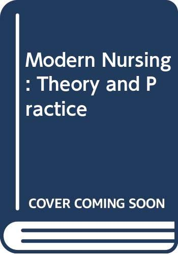 Modern Nursing: Theory and Practice (Seventh Edition): Hector, W