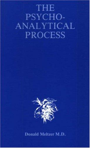The Psycho-Analytical Process (Harris Meltzer Trust) (9780433210085) by Meltzer, Donald