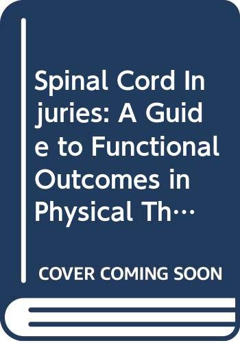 9780433232803: Spinal Cord Injuries: A Guide to Functional Outcomes in Physical Therapy Management (Rehabilitation Institute of Chicago - Procedure Manual)