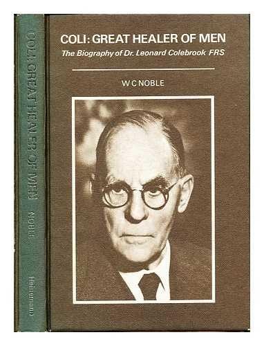 9780433233206: Coli, Great Healer of Men: Biography of Dr.Leonard Colebrook