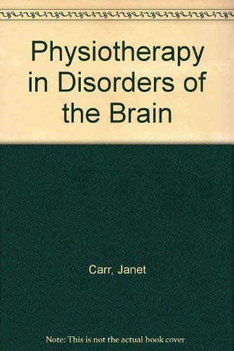 Physiotherapy in Disorders of the Brain: Carr, Janet, Shepherd, Roberta B.