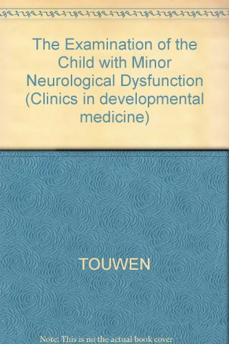 9780433326229: The neurological examination of the child with minor nervous dysfunction (Clinics in developmental medicine