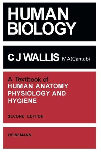 Human Biology: A Text Book of Human: Wallis, C. J.