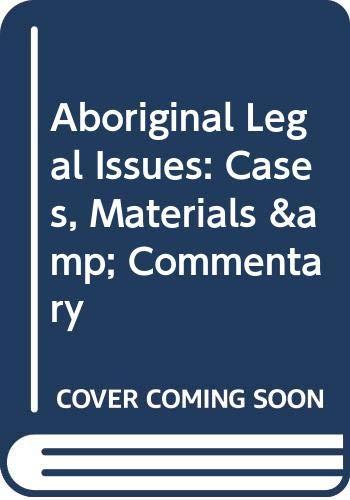 Aboriginal Legal Issues: Cases, Materials & Commentary: Borrows, John;Rotman, Leonard