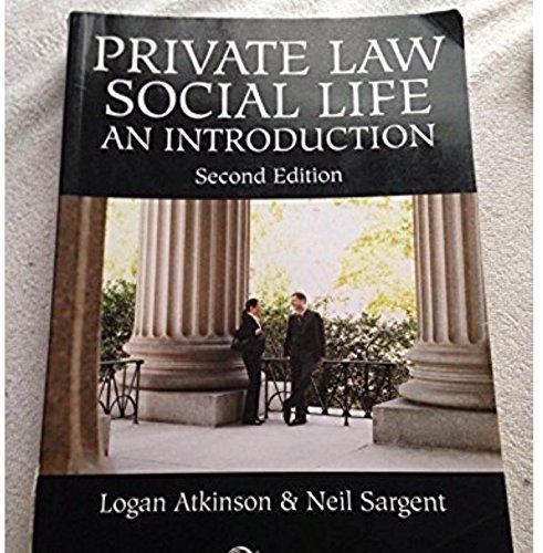 Private Law, Social Life: An Introduction: Atkinson, Logan; Sargent,