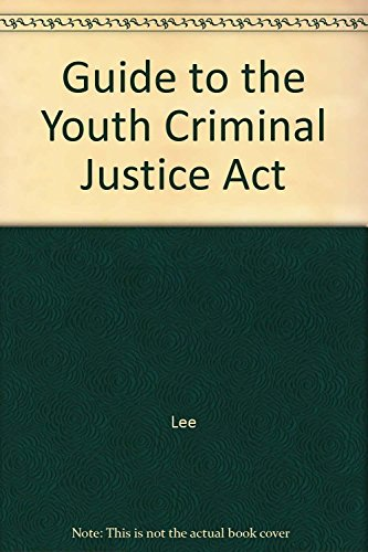 Guide to the Youth Criminal Justice Act (0433453842) by Lee