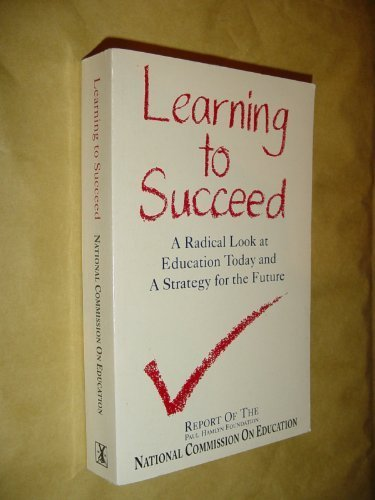 Learning to Succeed - a Radical Look at Education Today and a Strategy for the Future: John Walton