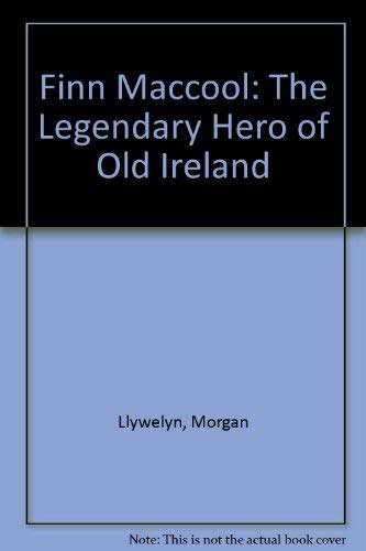 9780434000647: Finn Maccool: The Legendary Hero of Old Ireland