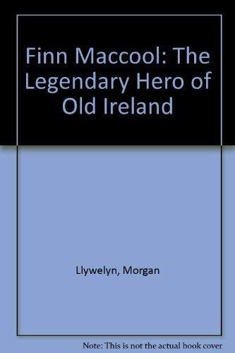 9780434000647: Finn Maccool: The Legendary Hero of Old Ireland